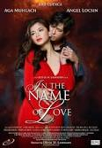 new pinoy all movies,In The Name of Love Full Movie – Angel Locsin and Aga Muhlach, watch pinoy movies online