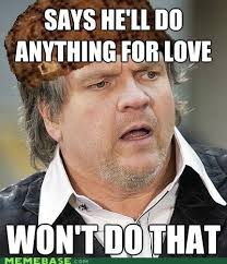 Loaf Meme - memebase meat loaf all your memes in our base funny memes