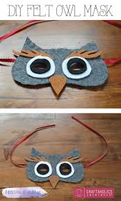 Printable Halloween Masks For Children by Best 25 Owl Mask Ideas On Pinterest Felt Mask How To Make