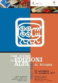 casa editrice bologna come eravamo le edizioni alfa di bologna 1954 1984 eventi