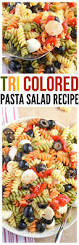 best 25 tri color pasta salad ideas on pinterest tricolour
