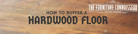 how to buffer a hardwood floor furniture wax the
