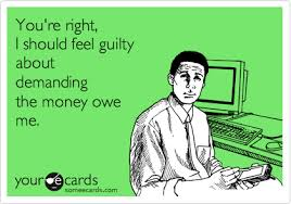 Pay Me My Money Meme - you re right i should feel guilty about demanding the money owe me