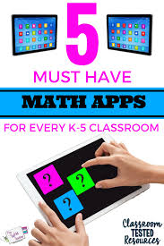 5 must have math apps for every k 5 classroom classroom tested