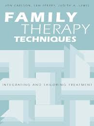 family therapy techniques family therapy psychotherapy
