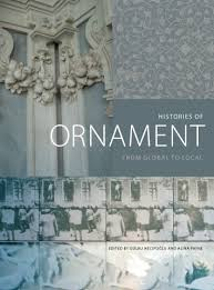 necipoğlu g and payne a histories of ornament from global to