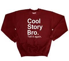 cool story bro sweater inct apparel