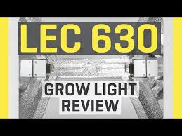 lec 630 grow light lec video watch hd videos online without registration