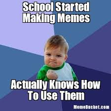 Meme Create Your Own - school started making memes create your own meme