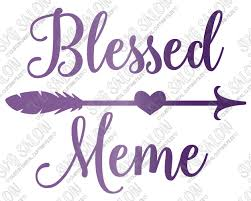 Blessed Meme - blessed meme heart arrow cut file in svg eps dxf jpeg and png