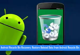 android restore android recycle bin recovery restore deleted data from android