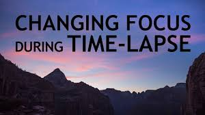 changing focus during time lapse