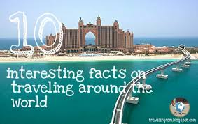 travelersgram 10 interesting facts on traveling around the world