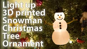 3d printed light up snowman ornament