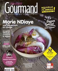 gourmand magazine cuisine nouvelle formule découvrez le n 32 du magazine sud ouest gourmand