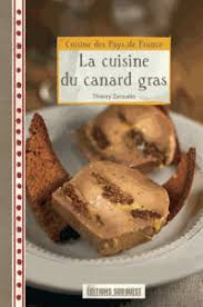 cuisiner un canard gras la cuisine du canard gras thierry zarzuelo decitre