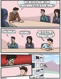 Pokemon Birthday Meme - boardroom meeting suggestion meme imgflip