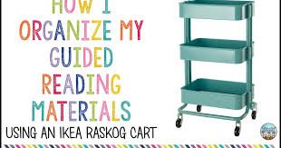 Guided Reading How To Organize Growing Minds How I Organize My Guided Reading Supplies