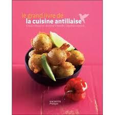 livre cuisine fnac le grand livre de la cuisine antillaise relié stéphan lagorce