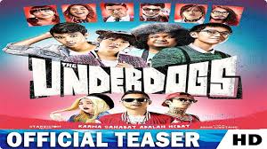 underdogs the film the underdogs official teaser trailer 2017 film indonesia hd youtube