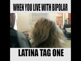 Dating A Latina Meme - living with a bipolar latina youtube