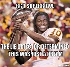 Redskins Meme - anti redskins memes rg3 superbowl the lie detector determined