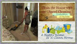 clean the house day speed clean w me gradysmom youtube