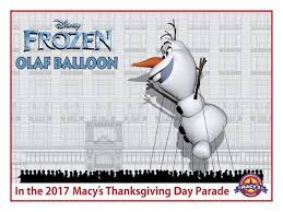 get excited olaf will be a balloon in the macy s thanksgiving day