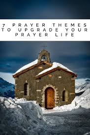thanksgiving prayer for answered prayers 7 prayer themes to focus and fuel your prayer life the blazing