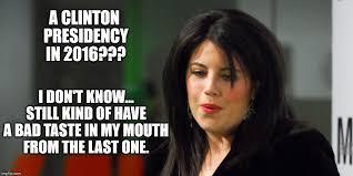 Monica Lewinsky Meme - leaves a bad taste imgflip