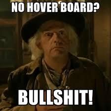Doc Brown Meme - no hover board bullshit doc brown meme generator