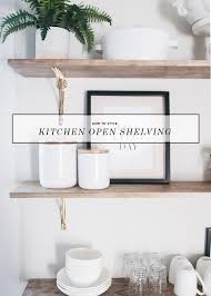 how to style kitchen open shelving earnest home co