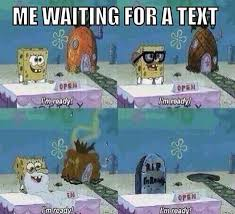 Waiting For Text Meme - this is how i look when i m waiting for a text message funnies