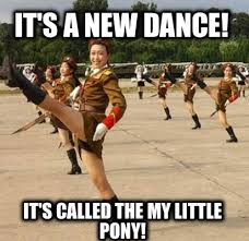 Newest Funny Memes - meme creator it s a new dance it s called the my little pony