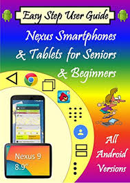 android user guide easy step user guide nexus smartphones tablets for seniors