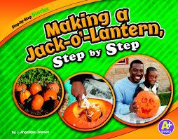 halloween books for your kids making a jack o u0027 lantern step by step