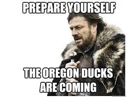 Oregon Ducks Meme - prepare yourself the oregon ducks are coming imminent ned