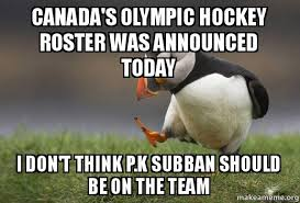 Canada Hockey Meme - canada s olympic hockey roster was announced today i don t think
