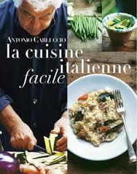 livre cuisine italienne la cuisine italienne facile antonio carluccio livre loisirs