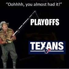 You Almost Had It Meme - texans texans suck pinterest