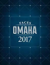 2017 faces of omaha by omaha magazine issuu