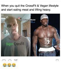 Crossfit Meme - 25 best memes about vegan crossfit vegan crossfit memes