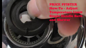 price pfister how to adjust temperature limit stop single handle