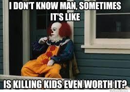 Pennywise The Clown Meme - self realization clown weknowmemes