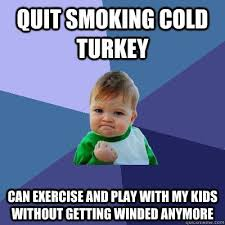Quit Playing Meme - fancy stop smoking meme quit smoking cold turkey can exercise and play with my stop smoking meme jpg