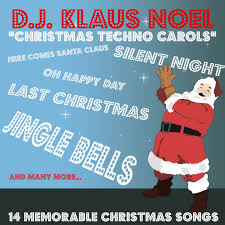 christmas techno party 12 dance christmas anthems by dj klaus