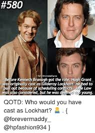 Kenneth Meme - 580 mypotte2facts before kenneth branagh got the role hugh grant was