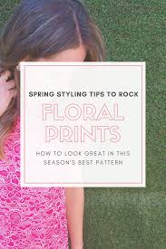 styling tips to rock floral prints this spring u2014 fashionably frugal
