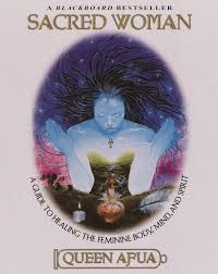 sacred woman a guide to healing the feminine body mind and