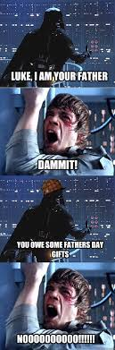 I Am Your Father Meme - luke i am your father really fuck me is that the same mouth you